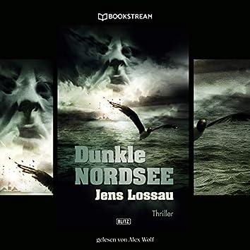 Dunkle Nordsee - Thriller Reihe (Ungekürzt)
