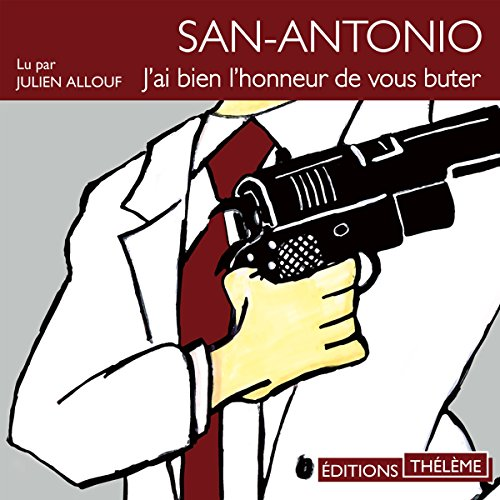 J'ai bien l'honneur de vous buter (San-Antonio 14) audiobook cover art