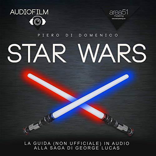 Star Wars. La guida (non ufficiale)in audio alla sage di George Lucas audiobook cover art