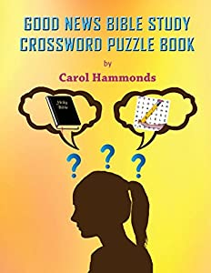 Download GOOD NEWS BIBLE STUDY CROSSWORD PUZZLE BOOK By