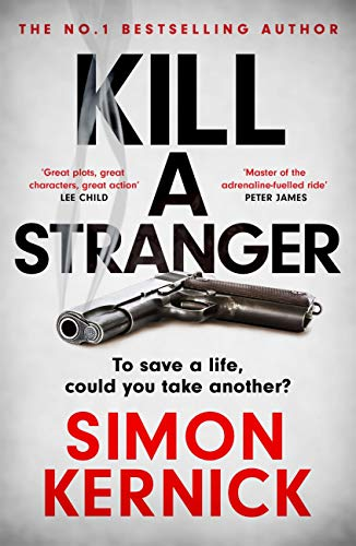 Kill A Stranger: the twisting new thriller from the number one bestseller by [Simon Kernick]