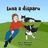 Luna a disparu: Un livre pour enfants sur l'amitié et les aventures d'une fillette, de son chien et de son chat.