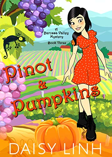 Pinot and Pumpkins (Barossa Valley Cozy Mystery Book 3) by [Daisy  Linh]