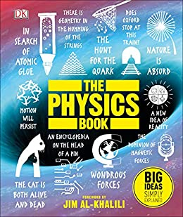 The Physics Book: Big Ideas Simply Explained by [DK, Jim Al-Khalili]