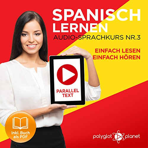 Spanisch Lernen | Einfach Lesen | Einfach Hören | Paralleltext Audio-Sprachkurs Nr. 3 [Learn Spanish | Easy Read | Easy Listening | Parallel text Audio Language Course No. 3] audiobook cover art