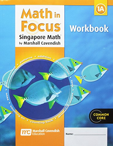 Math in Focus 1A: Singapore Math: Common Core