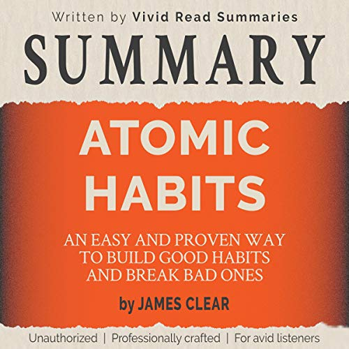 Summary: Atomic Habits: An Easy and Proven Way to Build Good Habits and Break Bad Ones by James Clear Titelbild