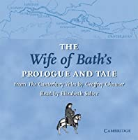 The Wife of Bath's Prologue and Tale CD: From The Canterbury Tales by Geoffrey Chaucer Read by Elizabeth Salter (Selected Tales from Chaucer)