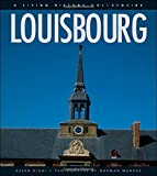 Louisbourg: A Living History Colourguide (Formac Illustrated History)