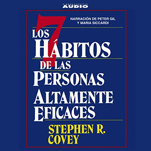 Los Siete Habitos de las Personas Altamente Eficaces [The Seven Habits of Highly Effective People] audiobook cover art