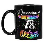 Quarantined Birthday 78 Queen 78 Years Old Birthday Social Distancing Ceramic Mug Graphic Coffee Mugs Black Cups Tea Tops Custom Novelty 11 Oz 15 Oz
