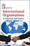 International Organisations, Conferences and Treaties (2019-2020 Examination)