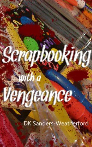 Scrapbooking with a Vengeance (English Edition)
