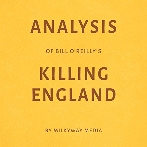 Analysis of Bill O'Reilly's Killing England audiobook cover art