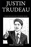 Justin Trudeau Stress Relaxation Coloring Book (Justin Trudeau Stress Relaxation Coloring Books)