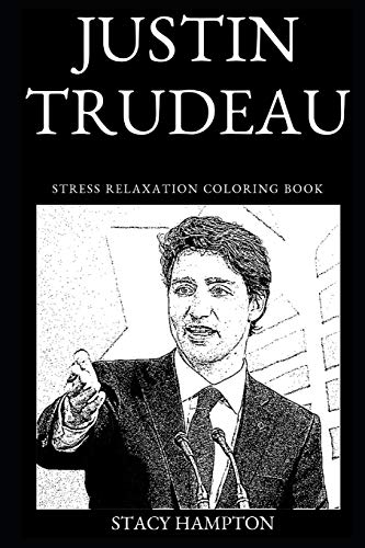 Justin Trudeau Stress Relaxation Coloring Book (Justin Trudeau Stress Relaxation Coloring Books, Band 0)