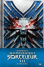 Sorceleur (Witcher) - Collector, T3 - Zireael d'Andrzej Sapkowski