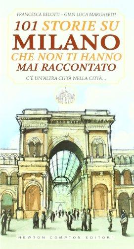 101 storie su Milano che non ti hanno mai raccontato