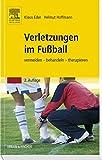 Verletzungen im Fußball: vermeiden - behandeln - therapieren