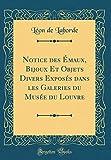 Notice Des Émaux, Bijoux Et Obje...