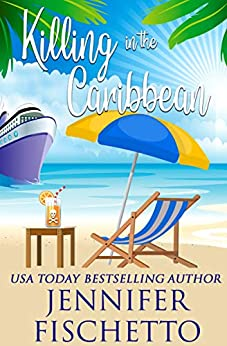 Killing in the Caribbean: a romantic beach read mystery by [Jennifer Fischetto]