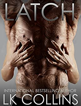LATCH by [LK Collins, Adept Edits]