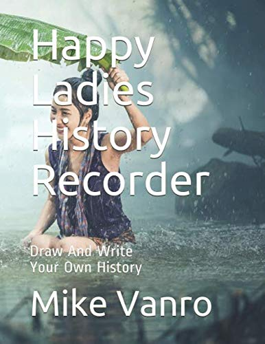 Happy Ladies History Recorder: Draw And Write Your Own History