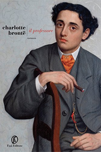 Il Professore Italian Edition Kindle Edition By Brontë Charlotte Literature Fiction Kindle Ebooks Amazon Com