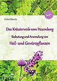 Heil- und Gewürzpflanzen: Bedeutung und Anwendung (Das Kräuterweib vom Hexenberg)