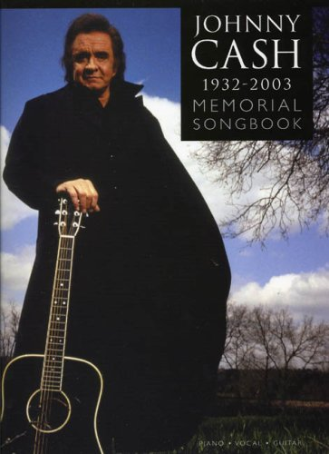 Johnny Cash: The Memorial Songbook 1932-2003 For Piano, Voice And Guitar