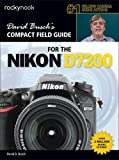 David Busch's Compact Field Guide for the Nikon D7200 (The David Busch Camera Guide Series)