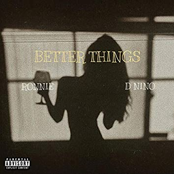 Better Things (feat. Ronnie)