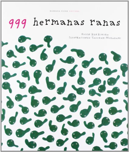 999 hermanas ranas (Cuentos (barbara Fiore))
