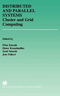 Distributed and Parallel Systems: Cluster and Grid Computing (The Springer International Series in Engineering and Computer Science)