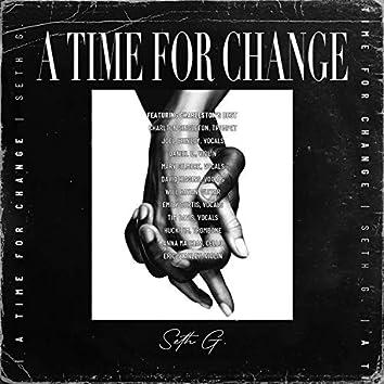 A Time for Change (feat. Charlton Singleton, Joel Chinloy, Daniel D., Mary Gilmore, David Higgins, Will Rayan, Emily Curtis, Tim Davis, Huck Tim, Anna Mathias & Eric Stanley)