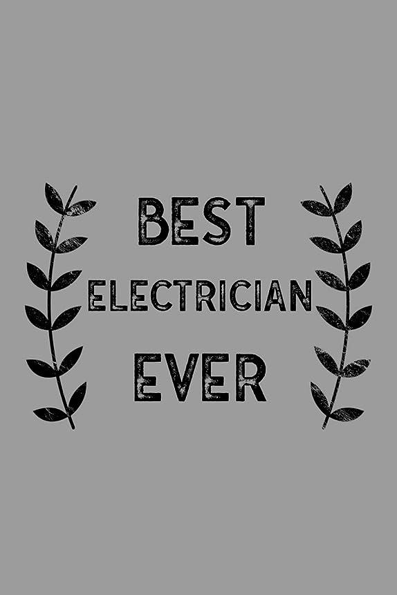 脱臼する異邦人シアーBest Electrician Ever: Notebook, Journal or Planner   Size 6 x 9   110 Lined Pages   Office Equipment   Great Gift idea for Christmas or Birthday for an Electrician