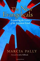 The New Evangelicals: Expanding the Vision of the Common Good