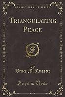 Triangulating Peace (Classic Reprint)