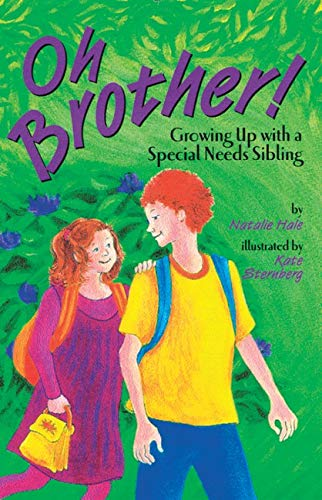 Compare Textbook Prices for Oh Brother!: Growing Up With a Special Needs Sibling 1 Edition ISBN 9781591470618 by Hale, Natalie,Sternberg, Kate