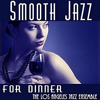Smooth Jazz for Dinner