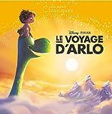 LE VOYAGE D'ARLO - Les Grands Classiques - L'histoire du film - Disney Pixar - Hachette Jeunesse Collection Disney - 28/10/2015