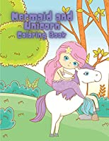 Mermaid and Unicorn Coloring Book: Coloring book for kids.