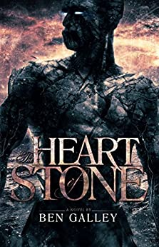 The Heart of Stone by [Ben Galley]