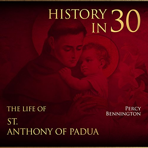 History in 30: The Life of St. Anthony of Padua cover art