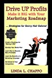 Drive UP Profits: Make it BIG with Your Marketing Roadmap: Strategies for Savvy Hair...