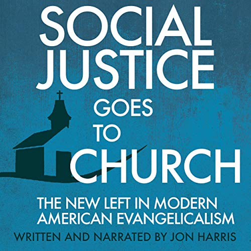 Social Justice Goes to Church Audiobook By Jon Harris cover art