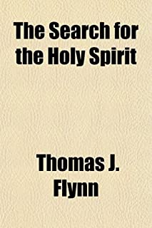 The Search for the Holy Spirit; An Epic Poem of the Great War and Other Poems