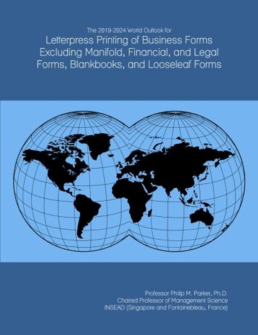 名門鯨広いThe 2019-2024 World Outlook for Letterpress Printing of Business Forms Excluding Manifold, Financial, and Legal Forms, Blankbooks, and Looseleaf Forms