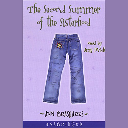 The Second Summer of the Sisterhood                   By:                                                                                                                                 Ann Brashares                               Narrated by:                                                                                                                                 Amy Povich                      Length: 9 hrs and 7 mins     411 ratings     Overall 4.2