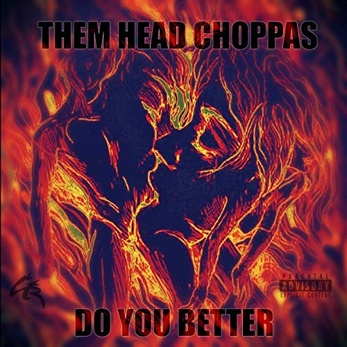 Do You Better (feat. A1, Choppsuie, Krazy-T & Rocko Bandz) [Explicit]